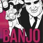 Safehouse Pictures UK and Straight To Video Productions Presents BANJO