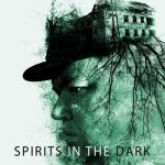 Spirits in the Dark – Indie UK/US/HU mystery horror feature