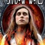 Shadow World: The Haunting of Mysti Delane – Witch, Woman, Warrior, Ayahuasca and The Underworld