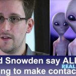 Edward Snowden says ALIENS are trying to make contact with Earth right now