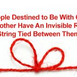 People Destined to Be With One Another Have An Invisible Red String Tied Between Them