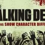 THE WALKING DEAD: COMIC VS. SHOW CHARACTER DIFFERENCES
